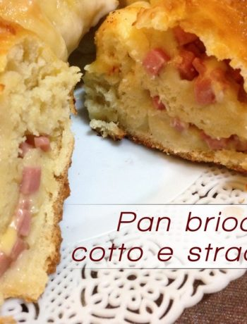 Pan brioches cotto e stracchino